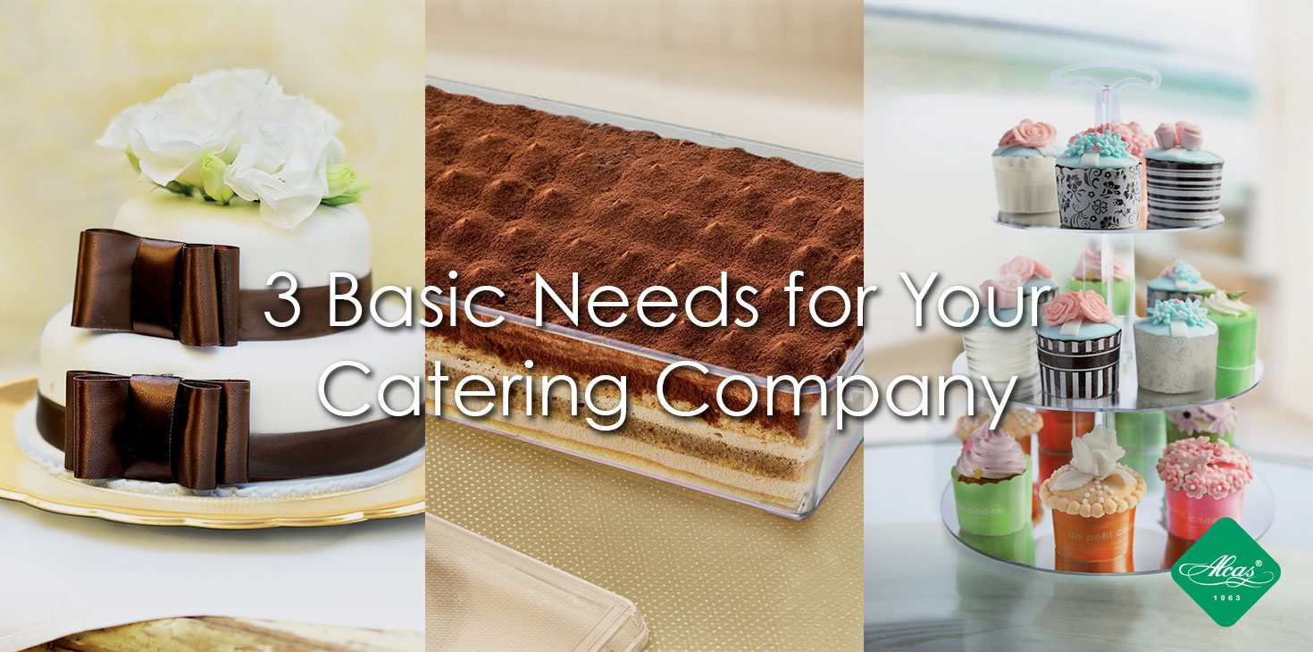 3 BASIC NEEDS FOR YOUR CATERING COMPANY