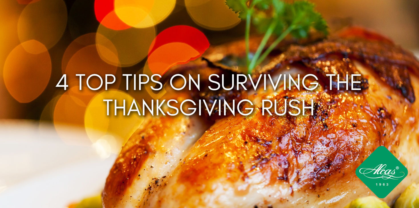 4 TOP TIPS ON SURVIVING THE THANKSGIVING RUSH