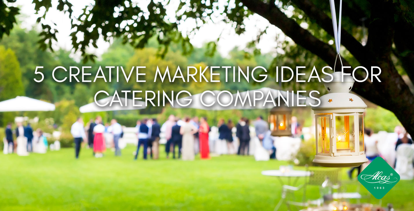 5 CREATIVE MARKETING IDEAS FOR CATERING COMPANIES