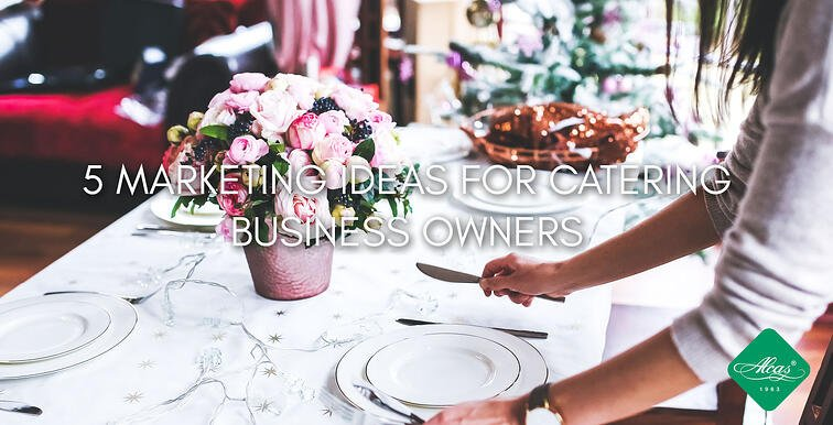 5 MARKETING IDEAS FOR CATERING BUSINESS OWNERS