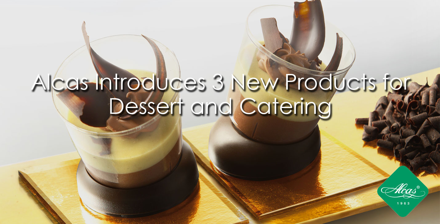 Alcas Introduces 3 New Products for Dessert and Catering