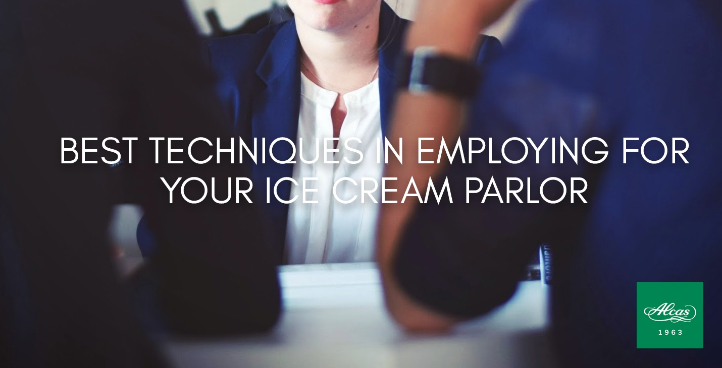 BEST TECHNIQUES IN EMPLOYING FOR YOUR ICE CREAM PARLOR