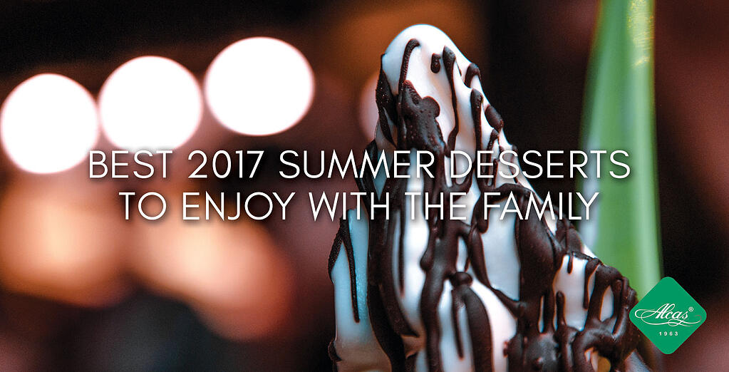 BEST 2017 SUMMER DESSERTS TO ENJOY WITH THE FAMILY
