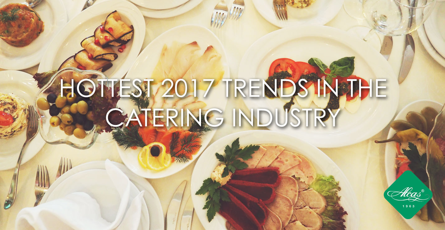 HOTTEST 2017 TRENDS IN THE CATERING INDUSTRY