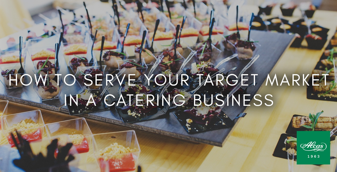 HOW TO SERVE YOUR TARGET MARKET IN A CATERING BUSINESS
