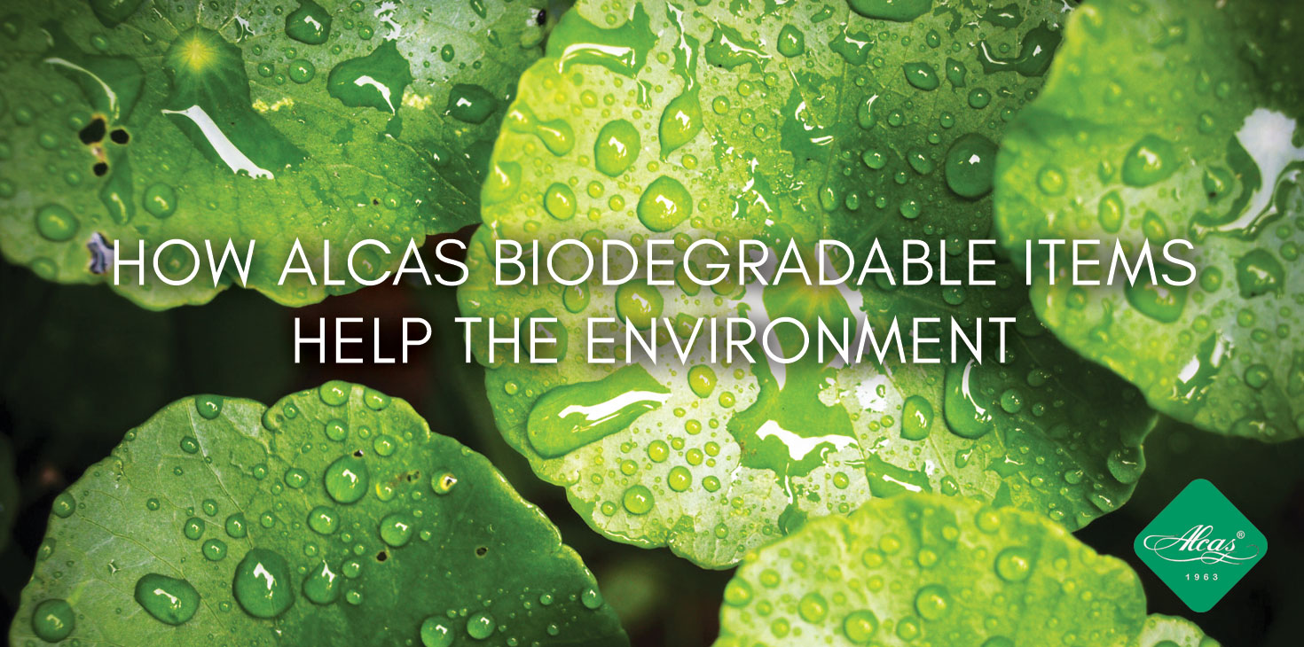 HOW ALCAS BIODEGRADABLE ITEMS HELP THE ENVIRONMENT