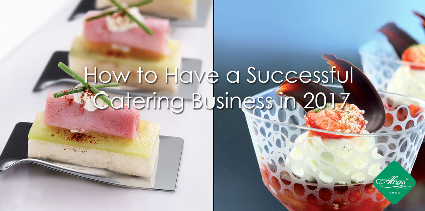 HOW TO HAVE A SUCCESSFUL CATERING BUSINESS IN 2017