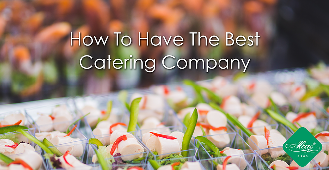 HOW-TO-HAVE-THE-BEST-CATERING-COMPANY.png