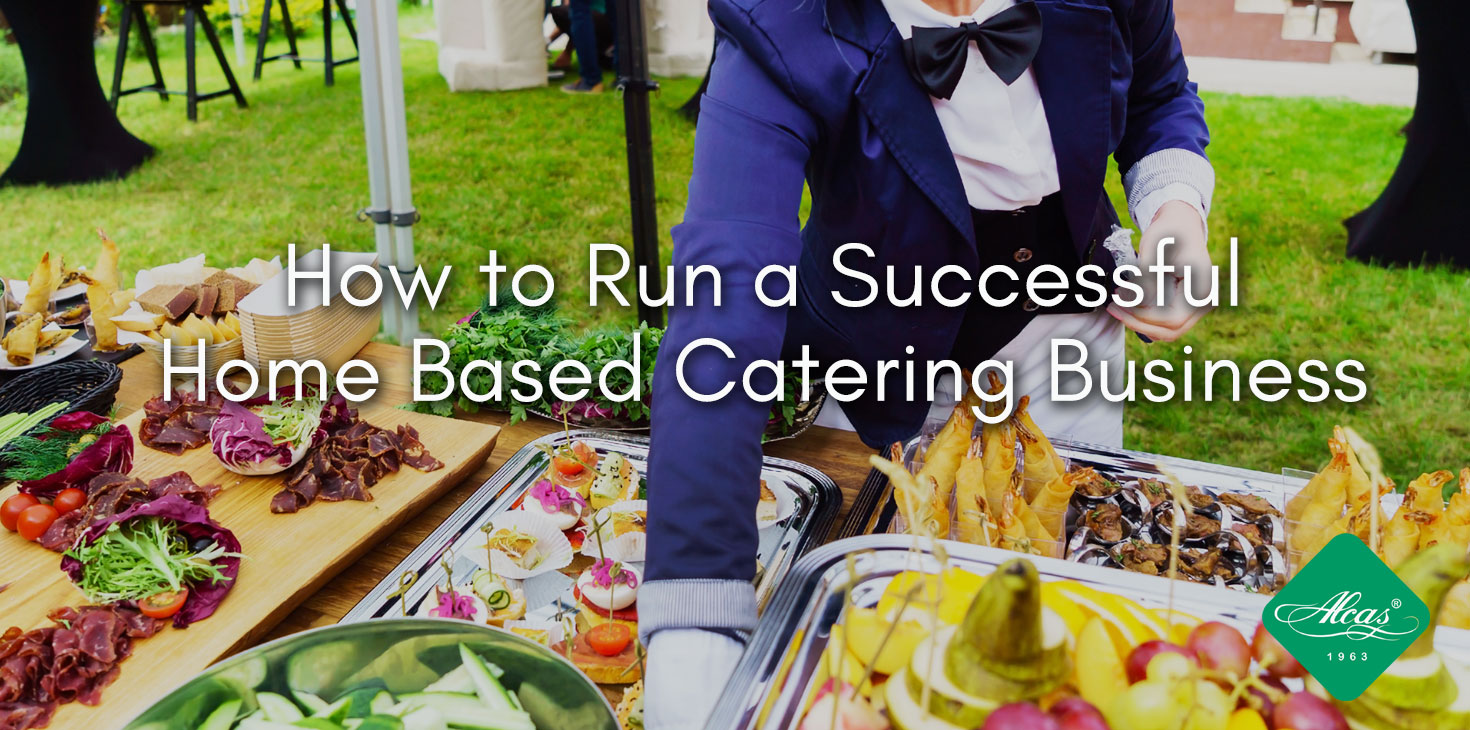 How to Run a Successful Home Based Catering Business