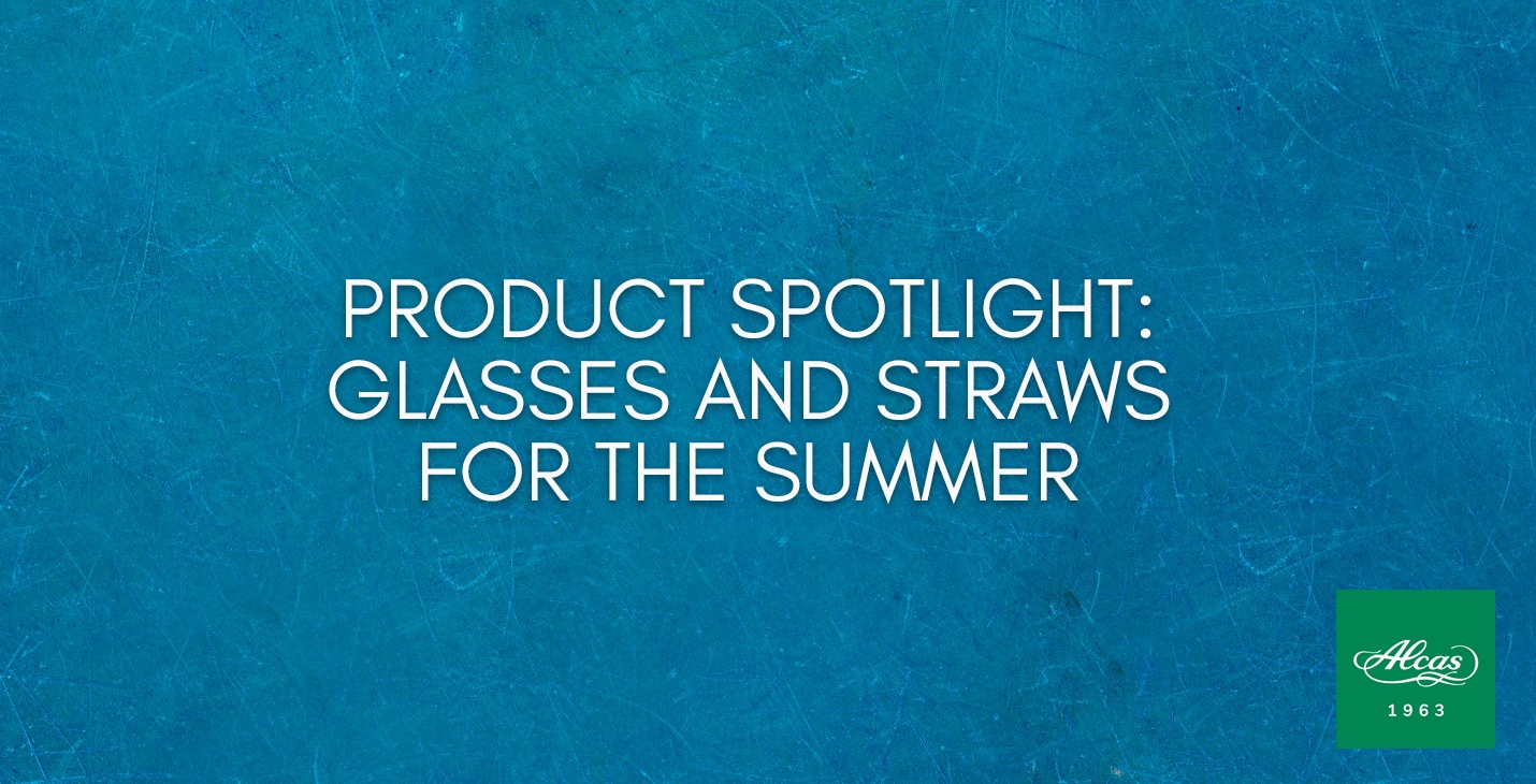 PRODUCT SPOTLIGHT- GLASSES AND STRAWS FOR THE SUMMER