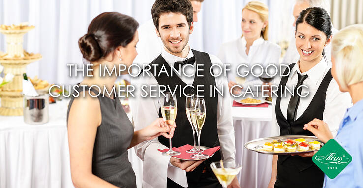 THE IMPORTANCE OF GOOD CUSTOMER SERVICE IN CATERING