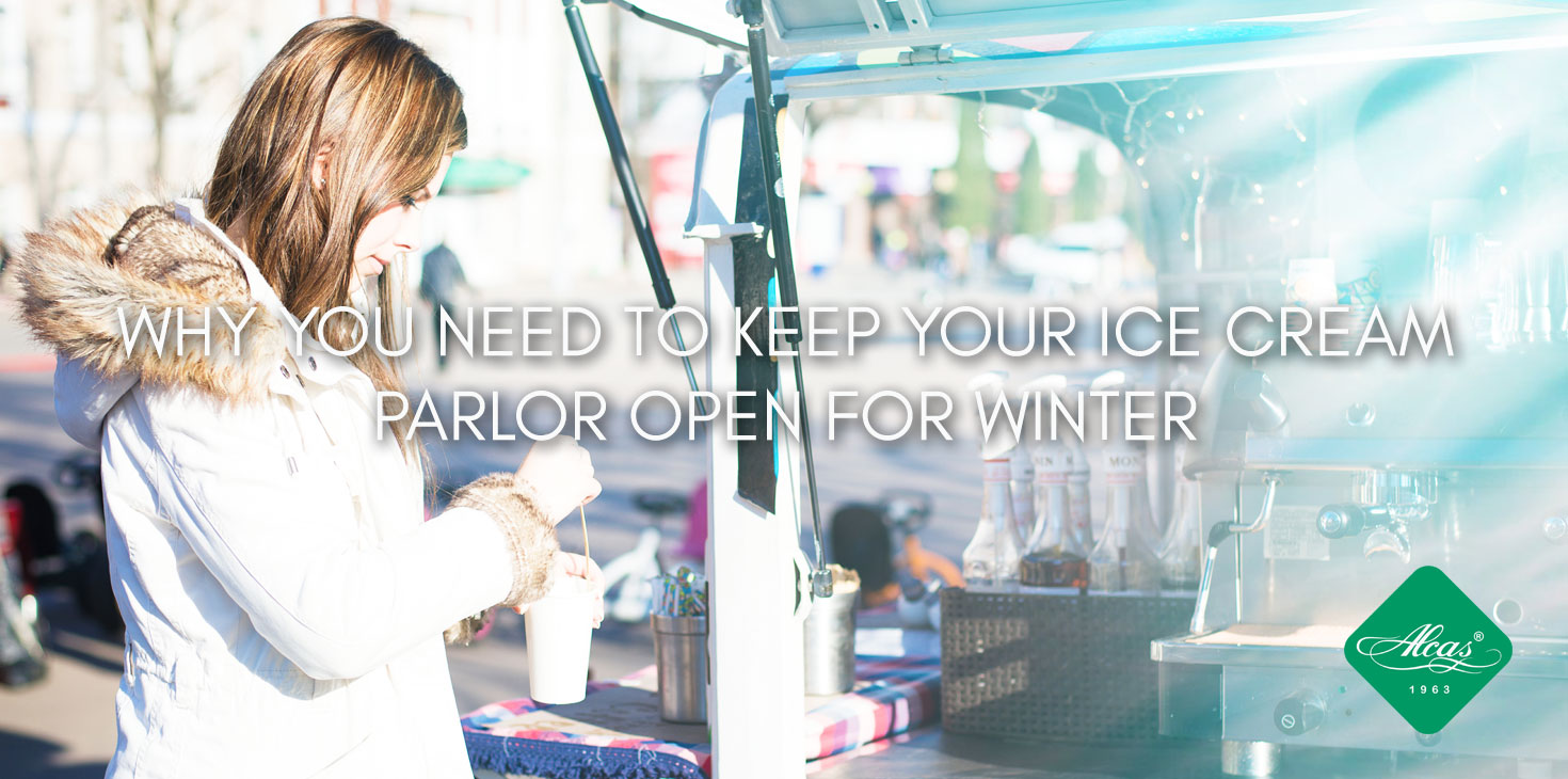 TOP REASONS WHY YOU NEED TO KEEP YOUR ICE CREAM PARLOR OPEN FOR WINTER