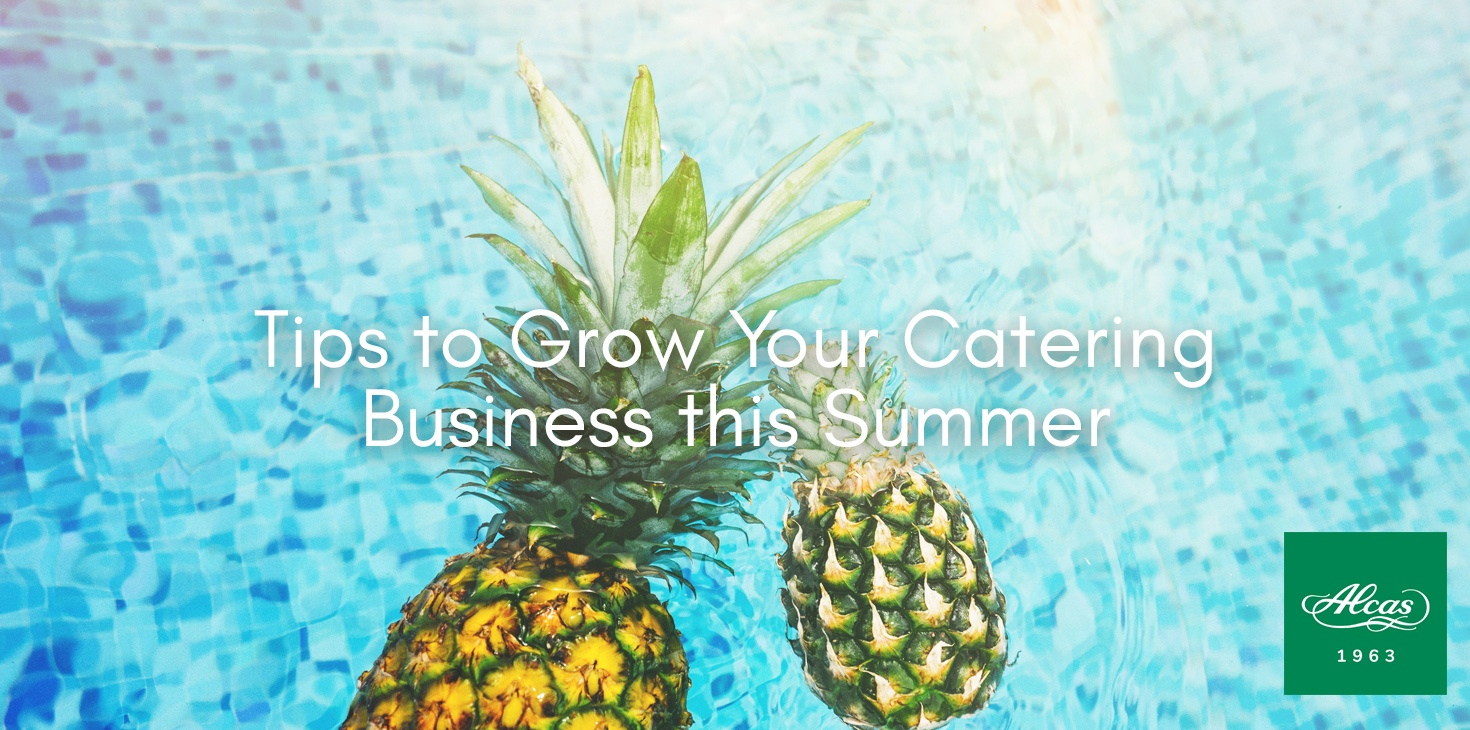 Tips to Grow Your Catering Business this Summer