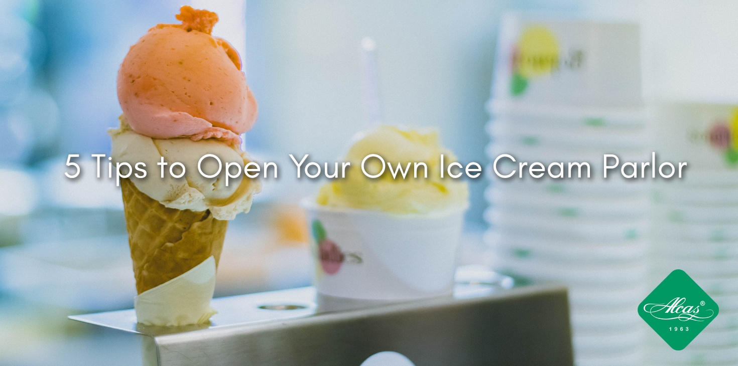 5 TIPS TO OPEN YOUR OWN ICE CREAM PARLOR