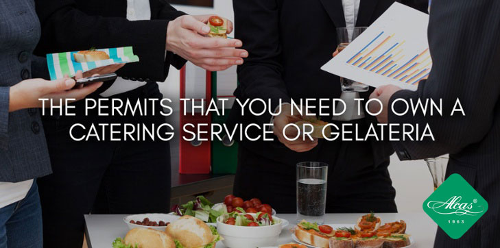 THE PERMITS THAT YOU NEED TO OWN A CATERING SERVICE OR GELATERIA
